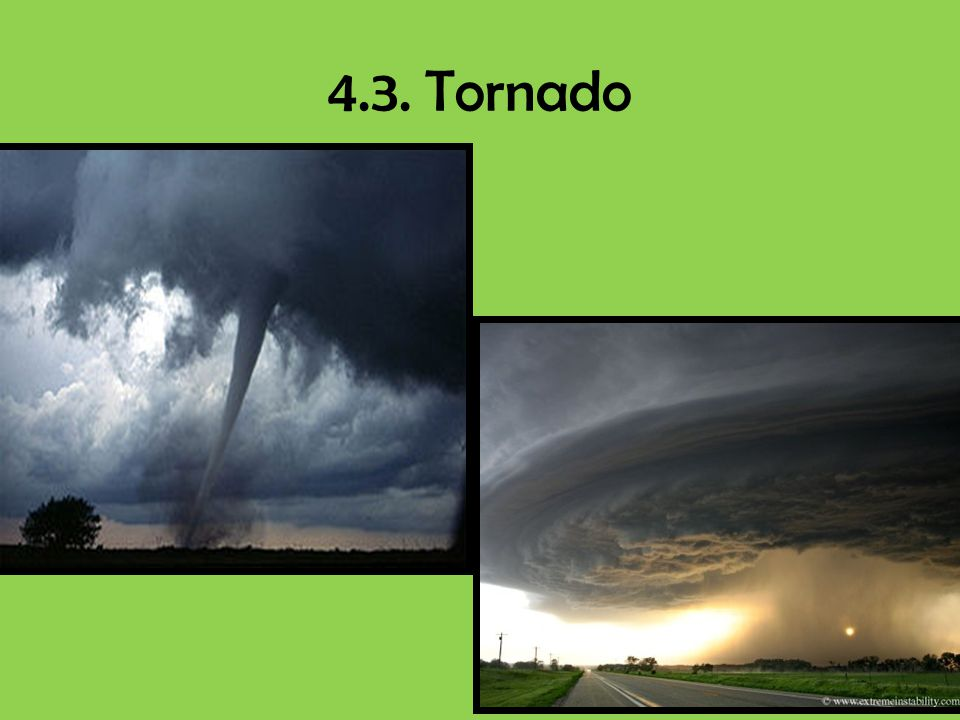 4.3. Tornado