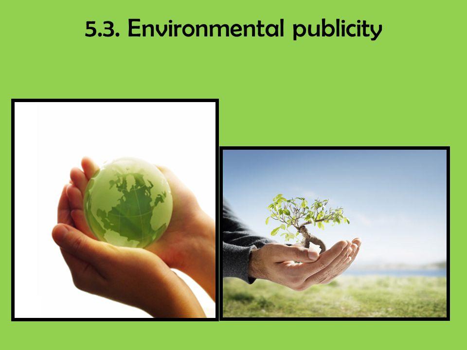 5.3. Environmental publicity