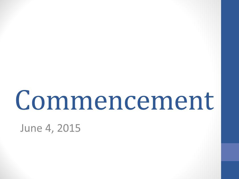 Commencement June 4, 2015