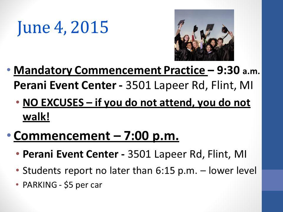 Mandatory Commencement Practice – 9:30 a.m.