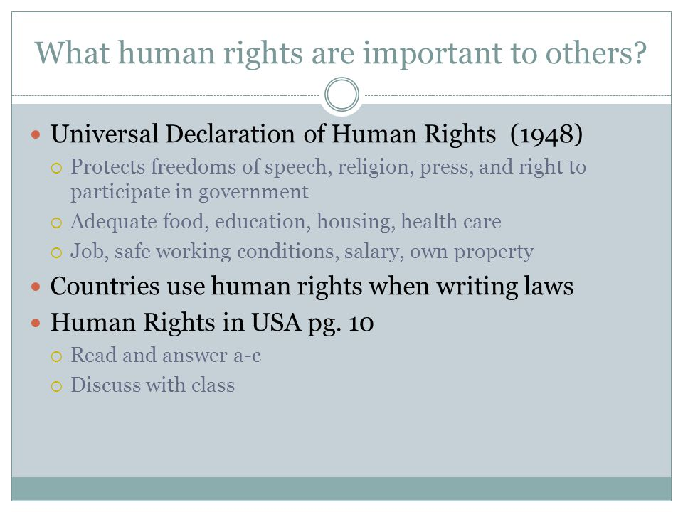 What human rights are important to others? Universal Declaration of Human Rights (1948)  Protects freedoms of speech, religion, press, and right to p