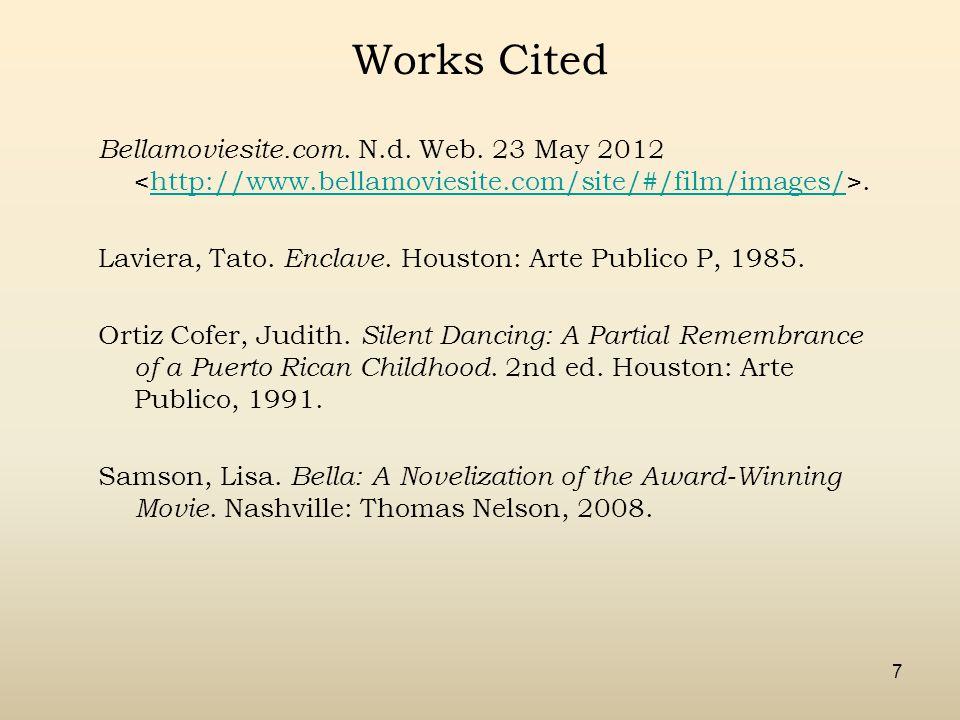 7 Works Cited Bellamoviesite.com. N.d. Web.
