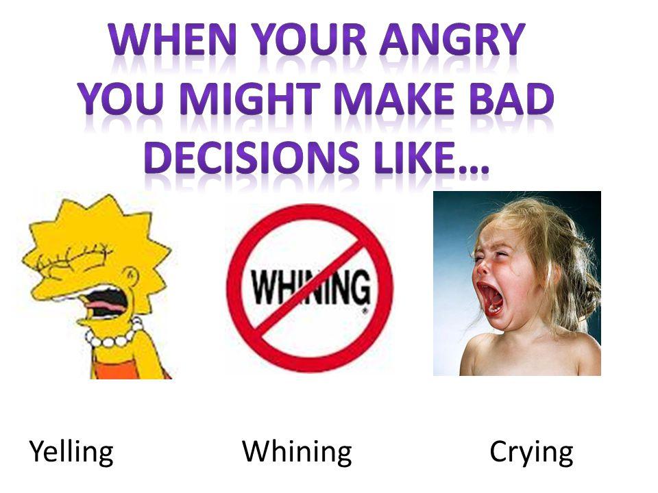 Yelling WhiningCrying