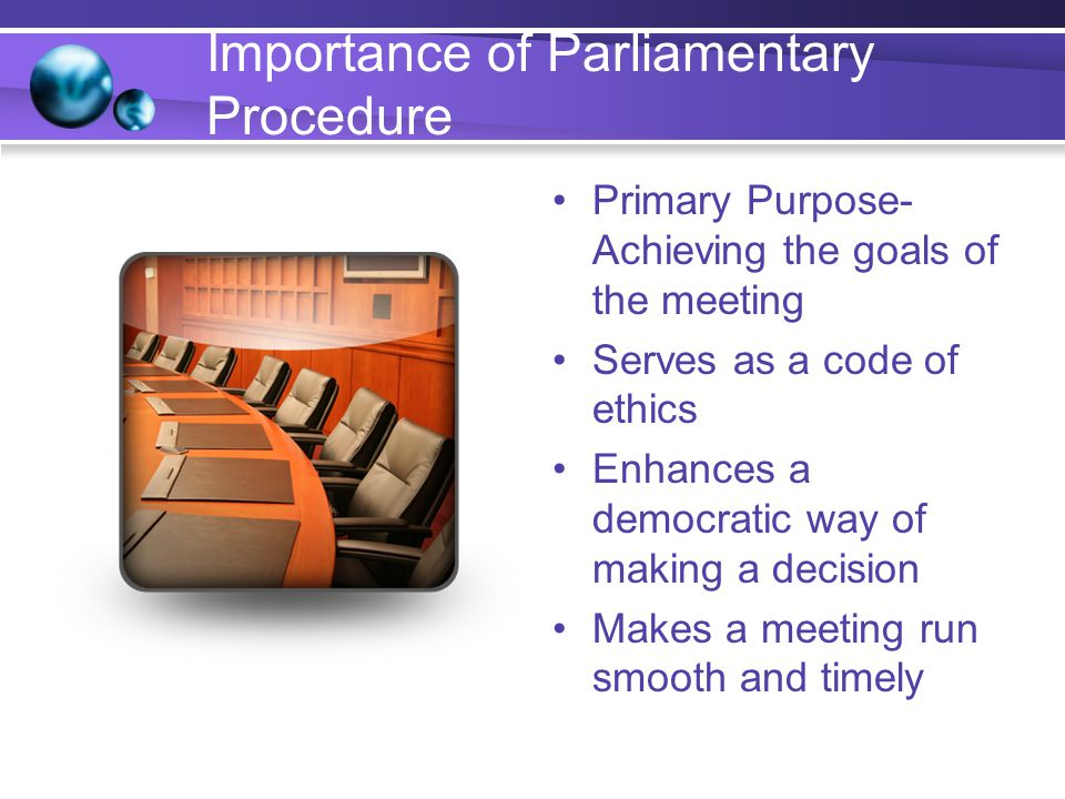 Characteristics of a presiding Officer Willingness to work Self-confidence Ability to learn parliamentary procedure Well-developed voice Neat appearance Fair and impartial judgement Skill in leading people
