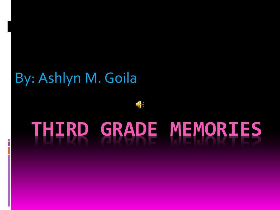 By: Ashlyn M. Goila