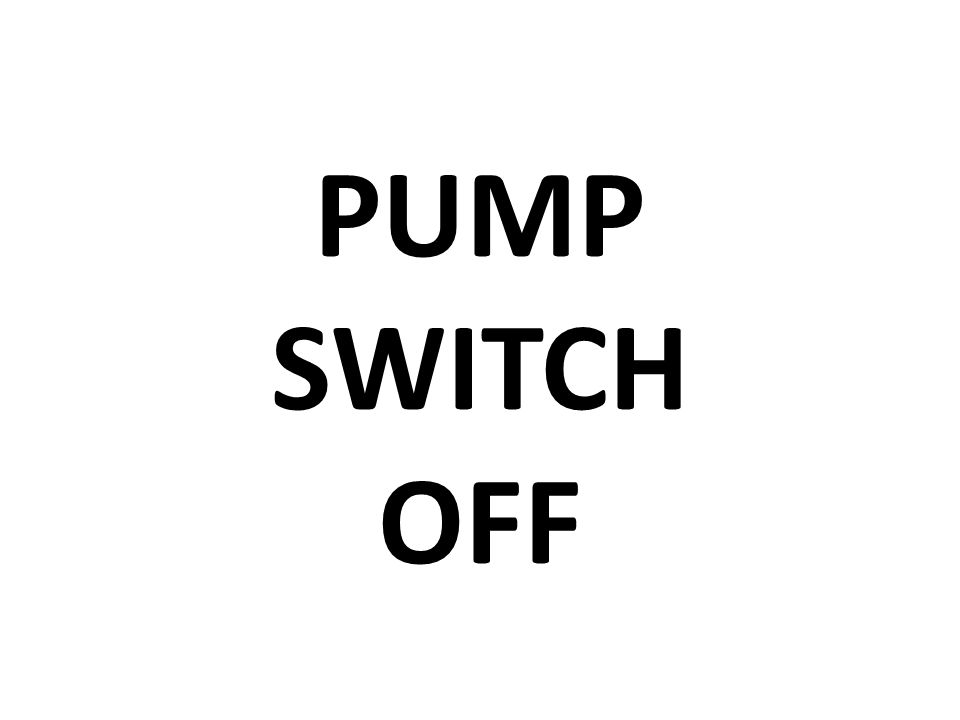 PUMP SWITCH OFF