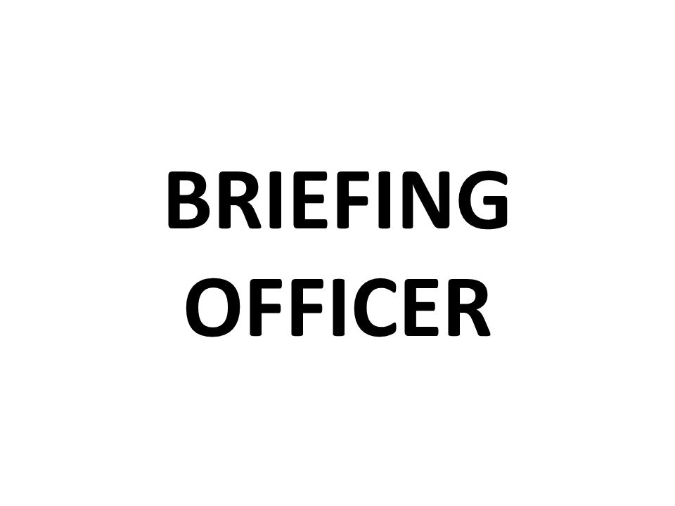 BRIEFING OFFICER