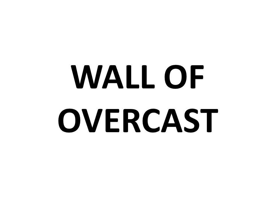 WALL OF OVERCAST