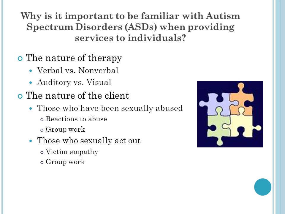 Why is it important to be familiar with Autism Spectrum Disorders (ASDs) when providing services to individuals.
