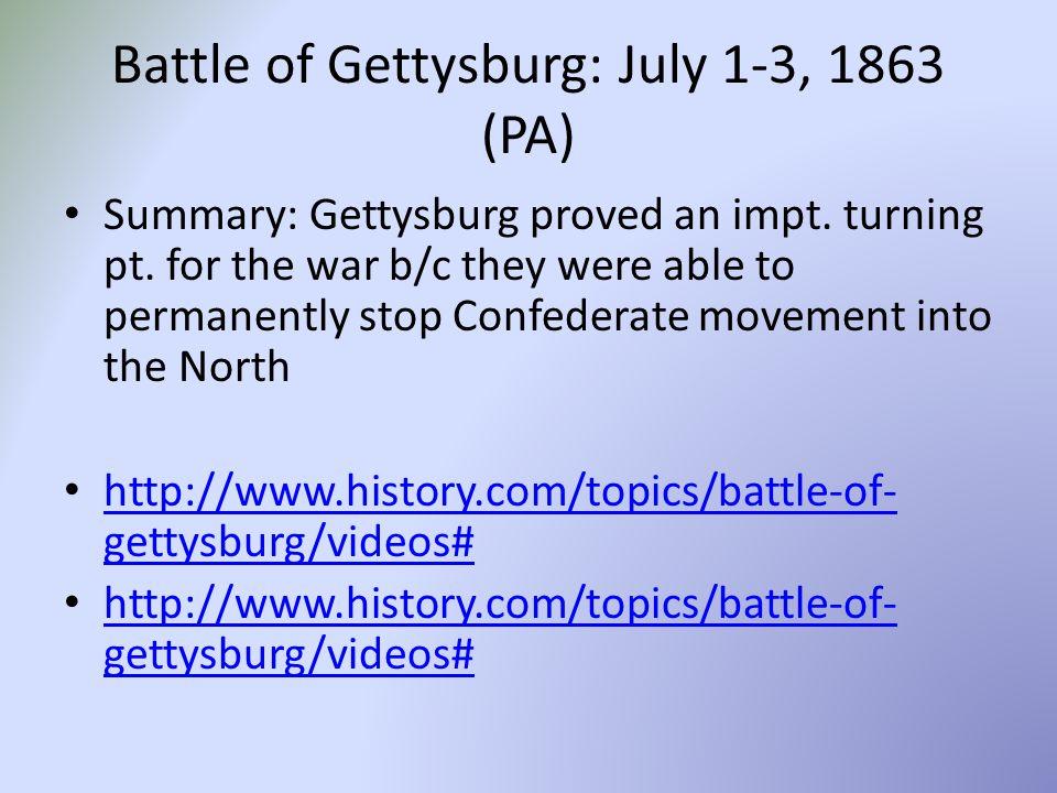 Battle of Gettysburg: July 1-3, 1863 (PA) Summary: Gettysburg proved an impt.