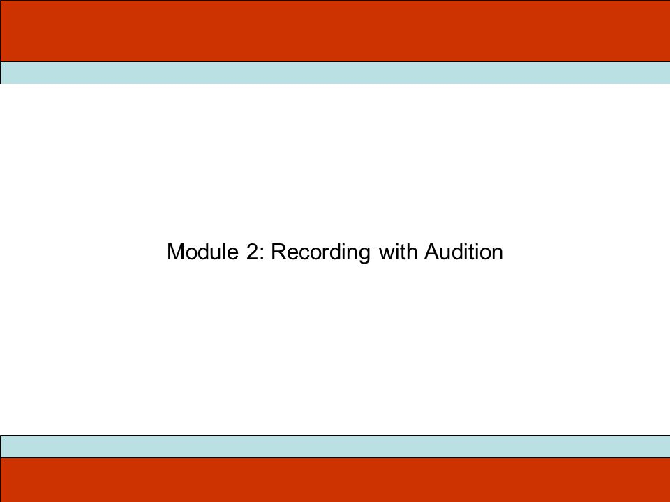 Module 2: Recording with Audition