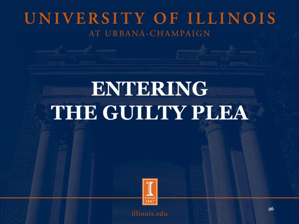 ENTERING THE GUILTY PLEA 46