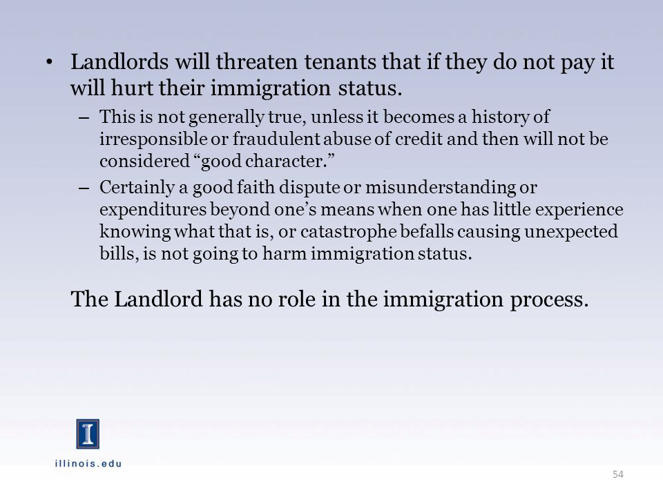 Landlords will threaten tenants that if they do not pay it will hurt their immigration status.
