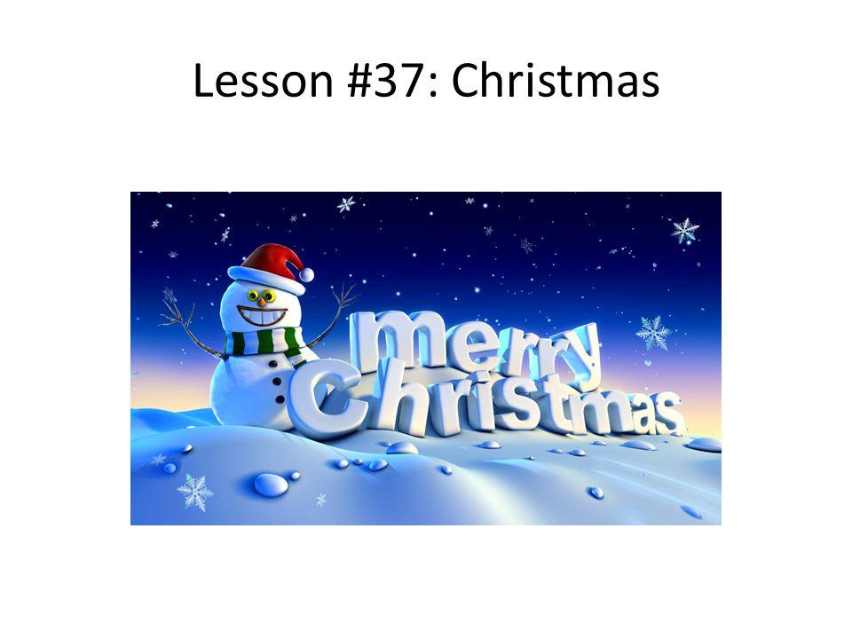 Lesson #37: Christmas