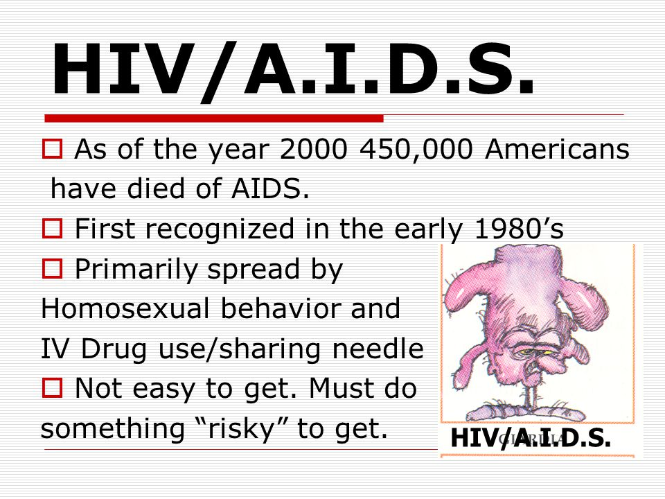  As of the year 2000 450,000 Americans have died of AIDS.
