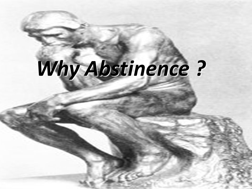 Why Abstinence ?