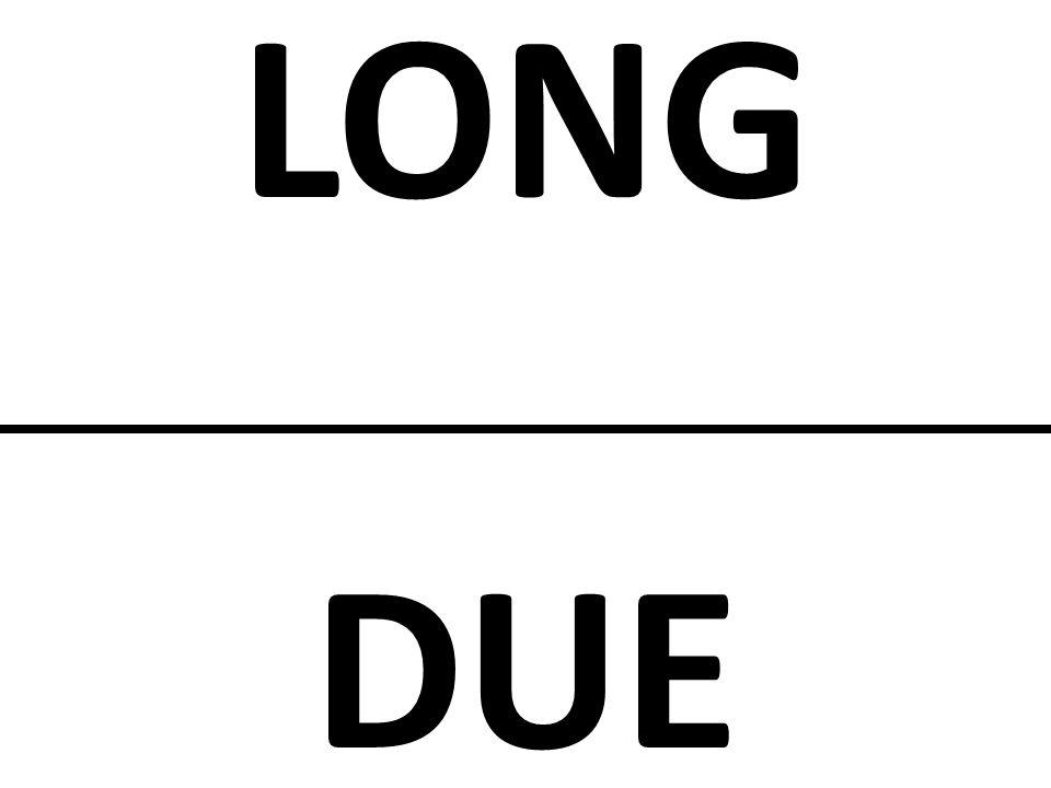 LONG DUE