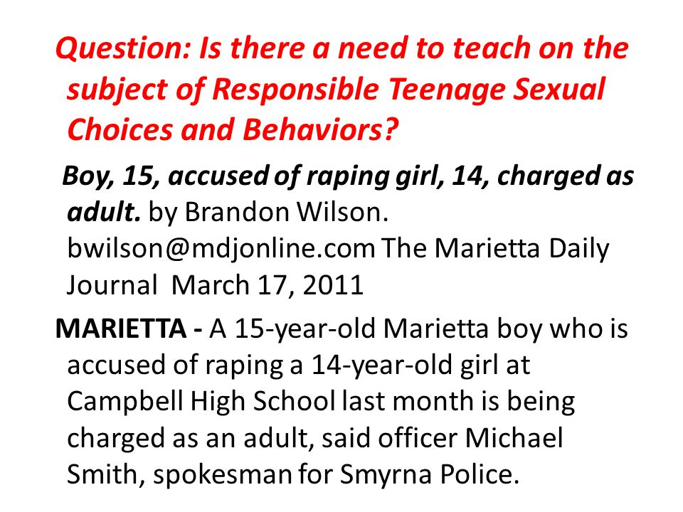 Question: Is there a need to teach on the subject of Responsible Teenage Sexual Choices and Behaviors.