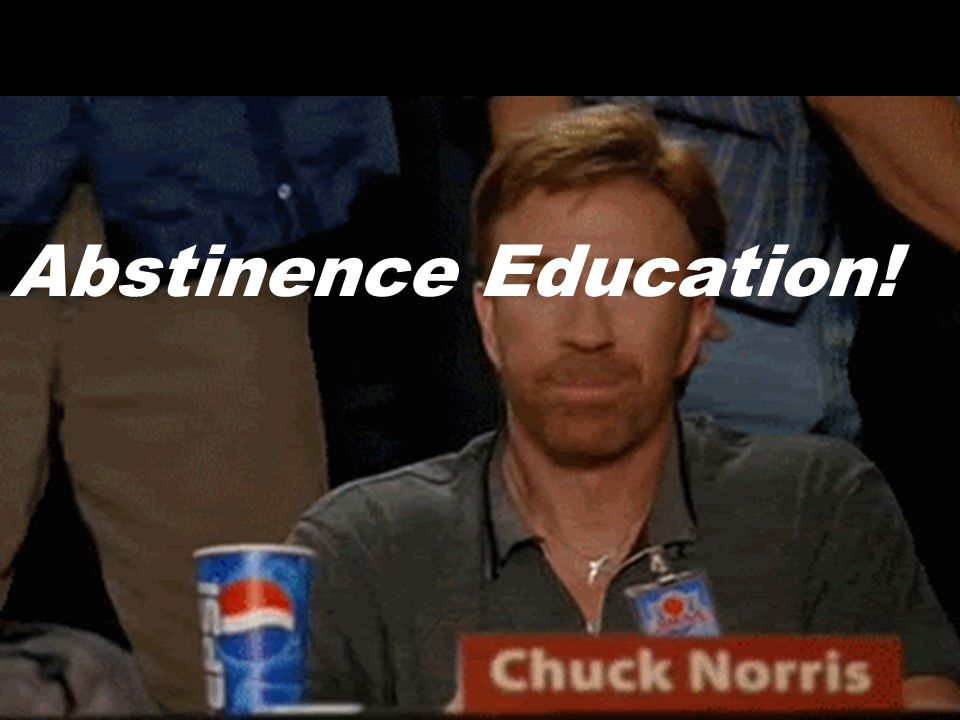 Abstinence Education!