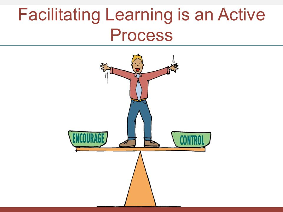 Skills Facilitating Learning is an Active Process