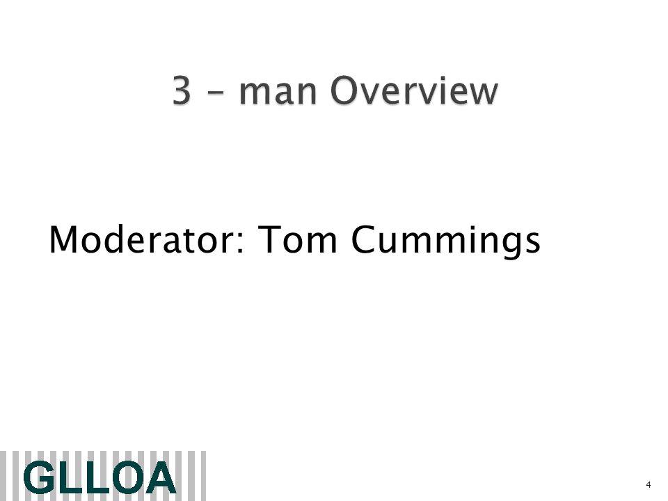 Moderator: Tom Cummings 4