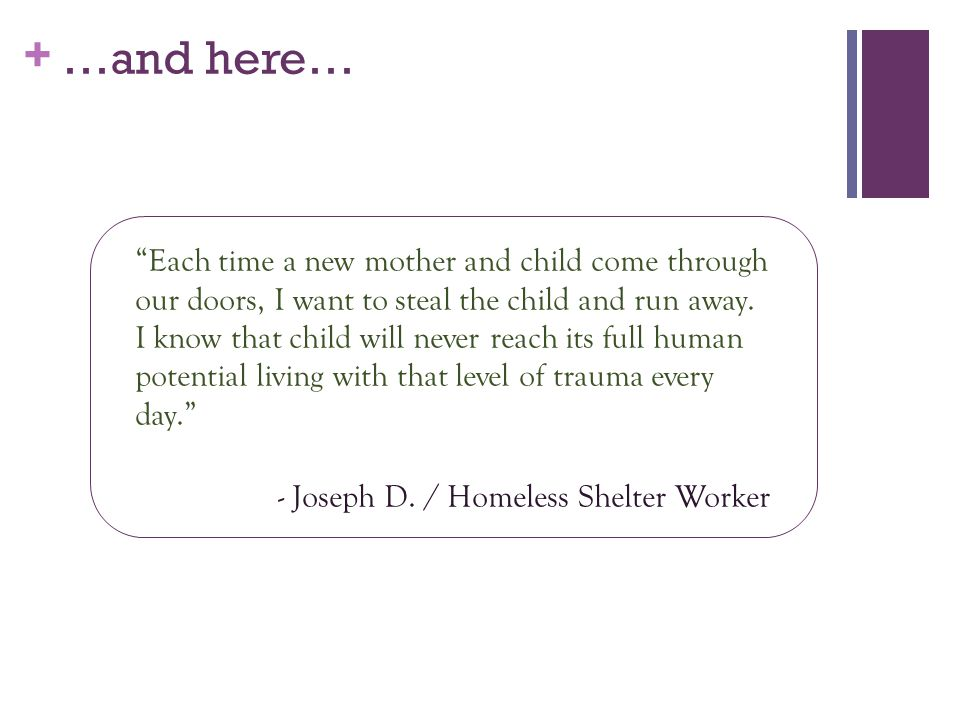 + …and here… Each time a new mother and child come through our doors, I want to steal the child and run away.