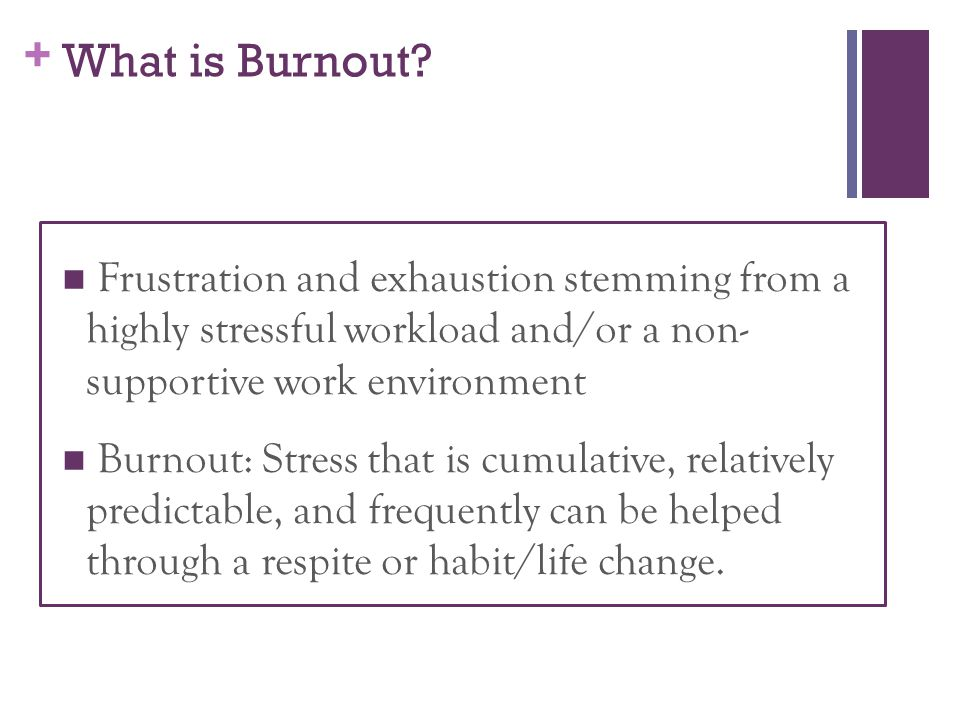 + What is Burnout.