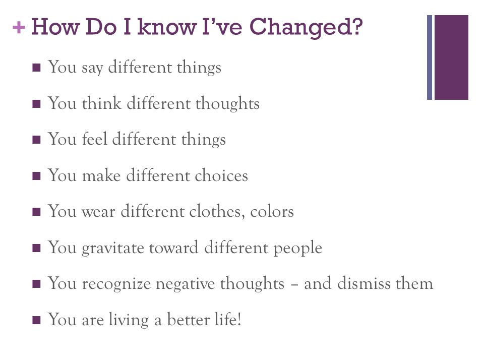 + How Do I know I've Changed.