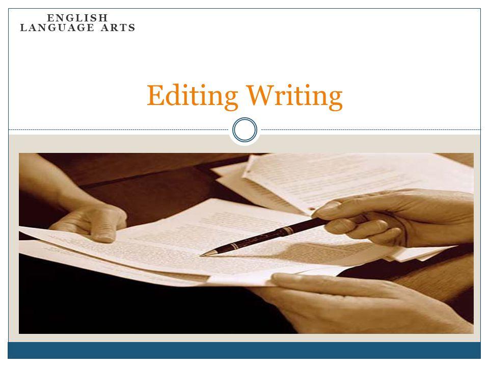 ENGLISH LANGUAGE ARTS Editing Writing