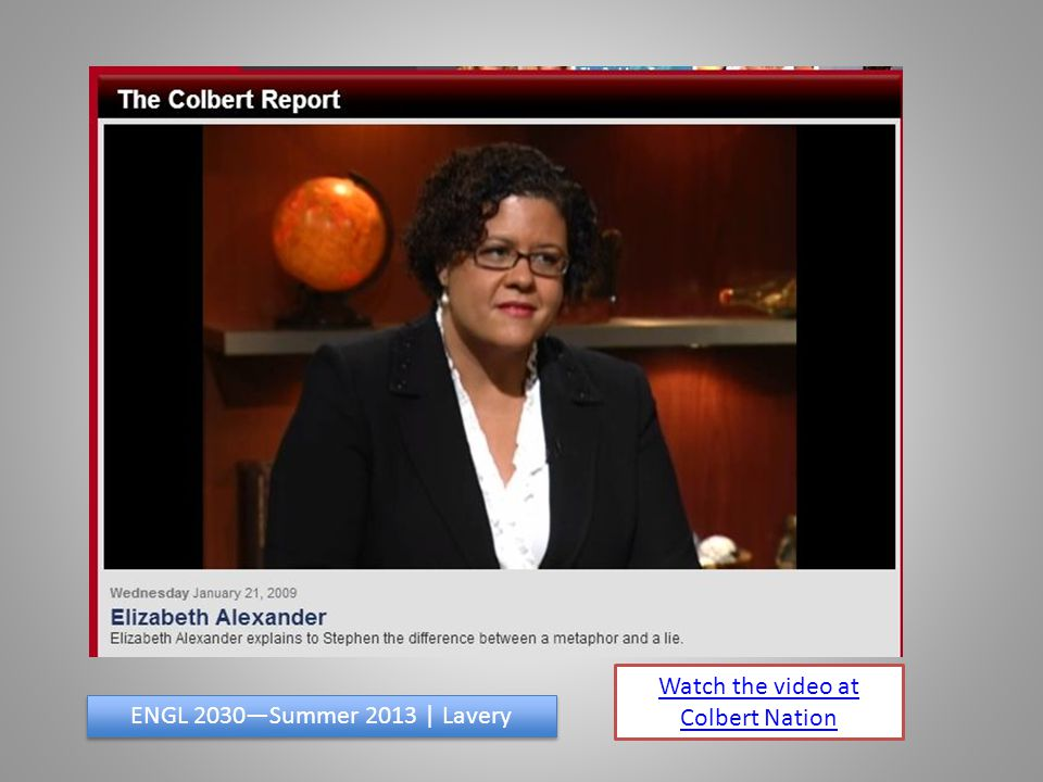 Watch the video at Colbert Nation ENGL 2030—Summer 2013 | Lavery