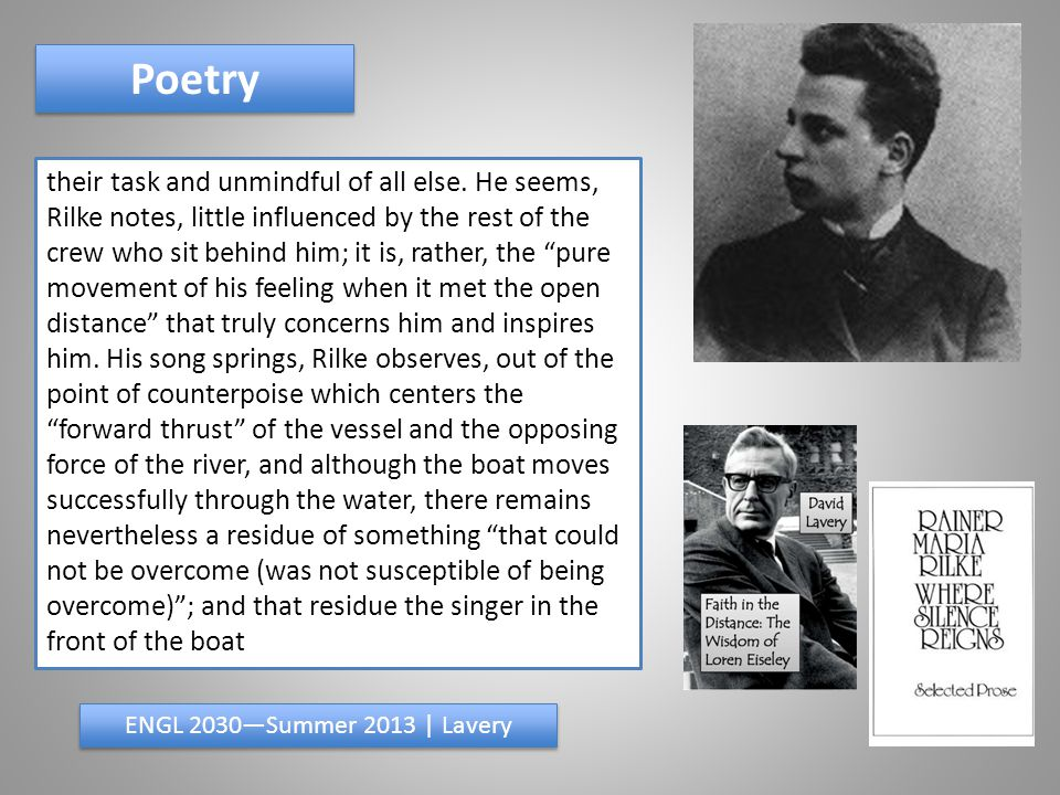 Poetry ENGL 2030—Summer 2013 | Lavery transmuted into a series of long floating sounds, detached in space, which each appropriated to himself.