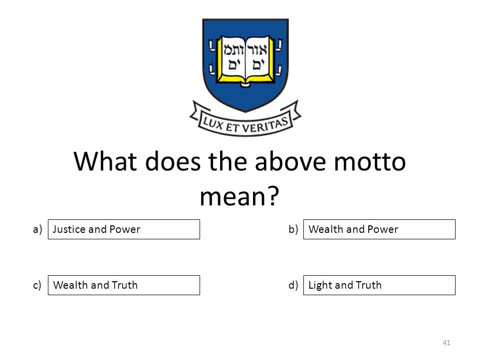 What does the above motto mean.