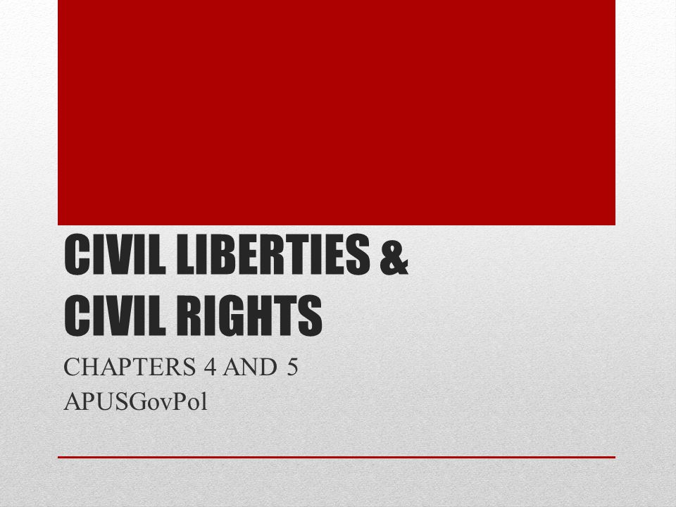 Defining Civil Liberties and Civil Rights Civil Liberties versus Civil Rights: Civil Liberties – Freedom (Bill of Rights) Civil Rights – Equality In Civil Liberties cases, court must balance individual's freedom with government interests and the public good.