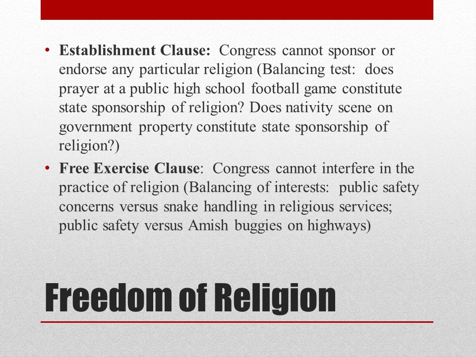 Freedom of Religion General policy of noninterference and government neutrality toward religion Wall of eternal separation between church and state – Thomas Jefferson (1802)
