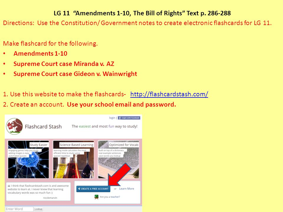 """LG 11 """"Amendments 1-10, The Bill of Rights"""" Text p. 286-288 Directions: Use the Constitution/ Government notes to create electronic flashcards for LG"""