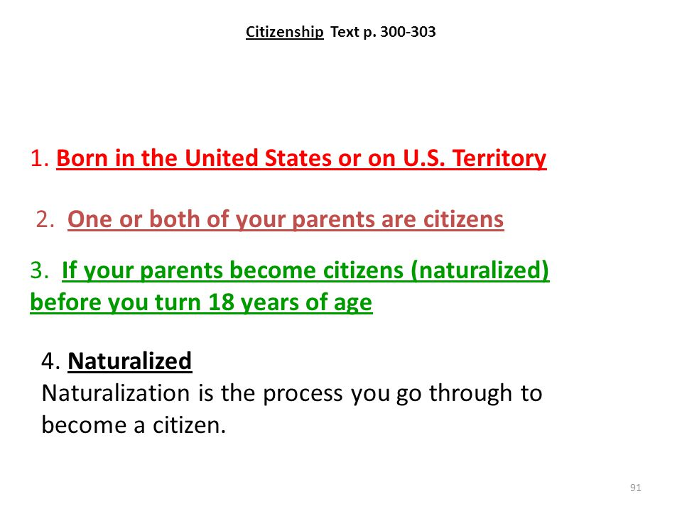 91 Citizenship Text p.300-303 1. Born in the United States or on U.S.