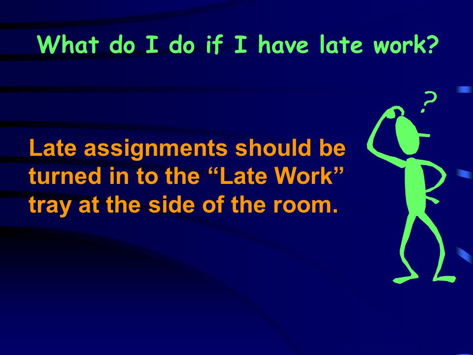 What do I do if I have late work.