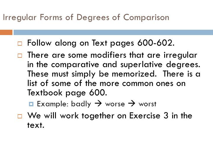 Regular Forms of Degrees of Comparison  Follow along on text pages 599-600.  Typically, a modifier with one syllable forms its comparative form by a