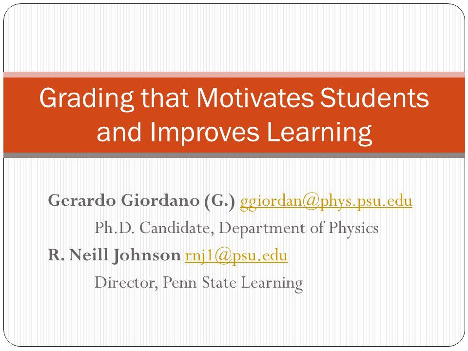 Gerardo Giordano (G.) ggiordan@phys.psu.eduggiordan@phys.psu.edu Ph.D.