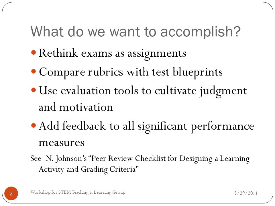 What is a rubric.3/29/2011 Workshop for STEM Teaching & Learning Group 3 heading, title f.