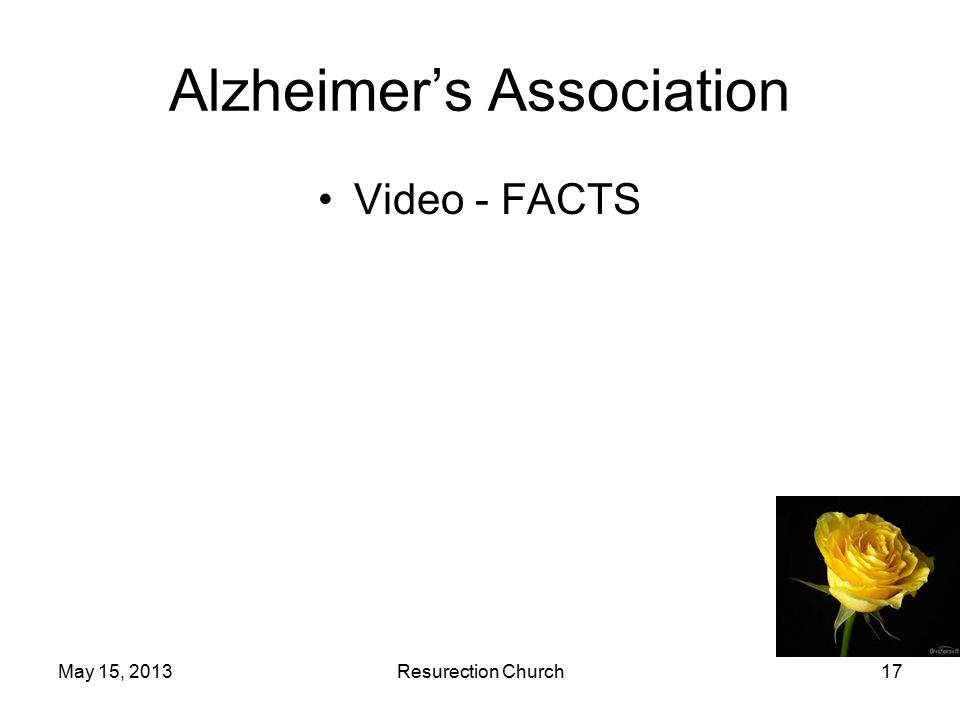 May 15, 2013Resurection Church17 Alzheimer's Association Video - FACTS