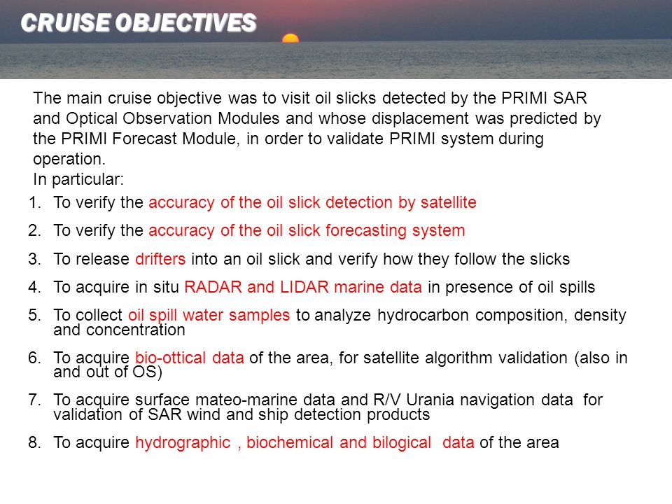 CRUISE AREA The Cruise area was chosen on the basis of the high frequency of illegal hydrocarbon discharges inferred from historical and PRIMI project monitoring data.
