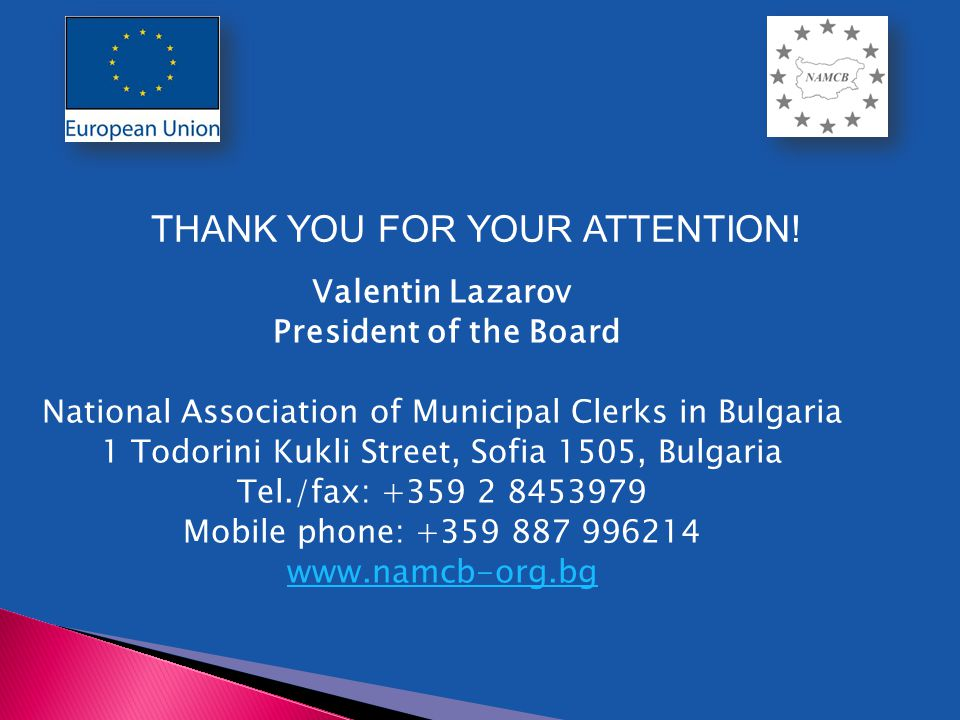 Valentin Lazarov President of the Board National Association of Municipal Clerks in Bulgaria 1 Todorini Kukli Street, Sofia 1505, Bulgaria Tel./fax: +