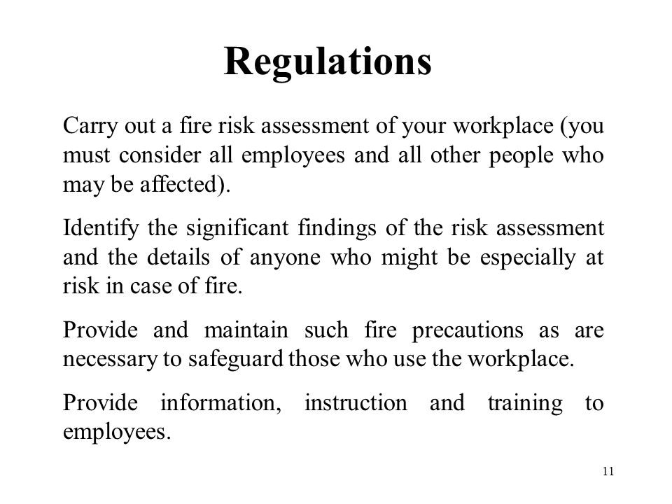 10 Regulations The Management of Health and Safety at Work Regulations 1999 and the Fire Precautions (Workplace) Regulations 1997 and 1999 set out how employers must manage and set up arrangements for health and safety in their workplace.