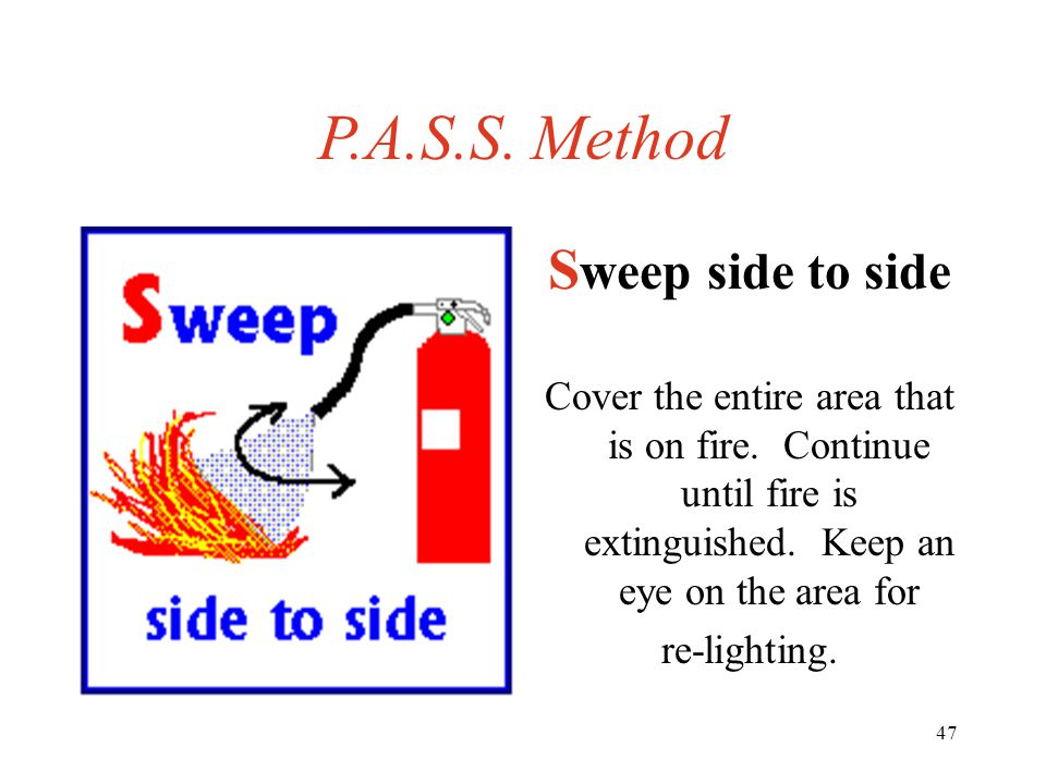 46 P.A.S.S. Method S queeze the handle This will release the pressurized extinguishing agent