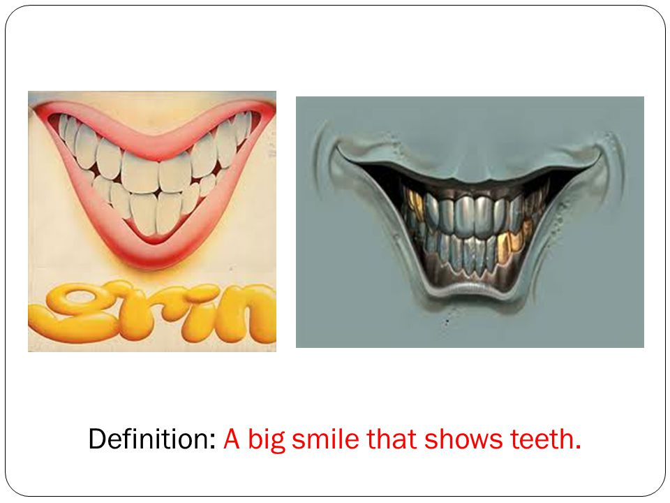 Definition: A big smile that shows teeth.