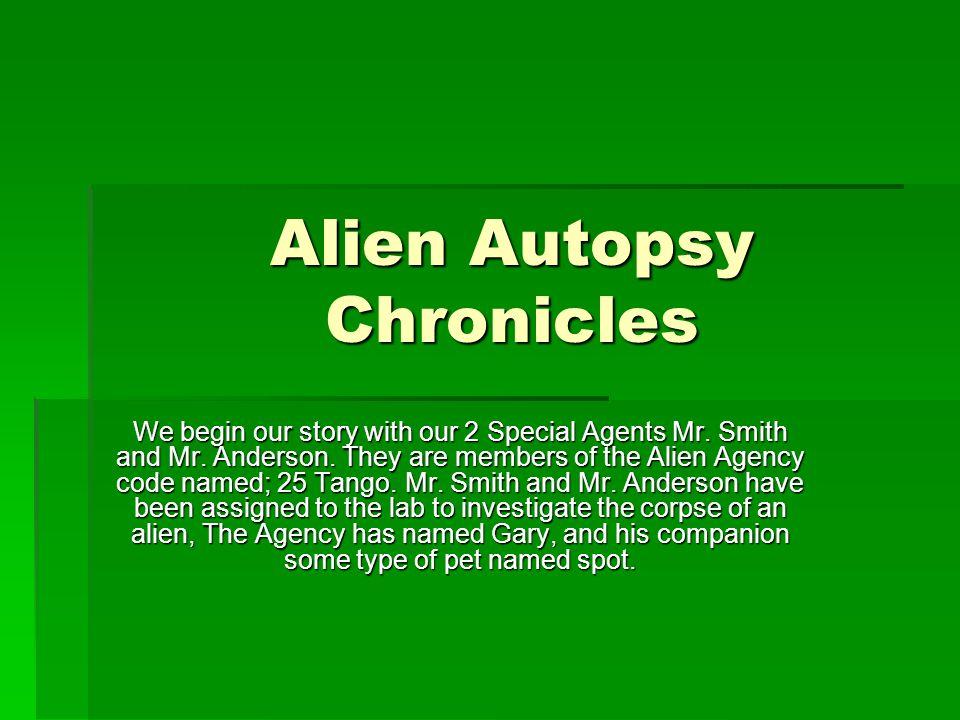 Alien Agency Alien Autopsy Chronicles