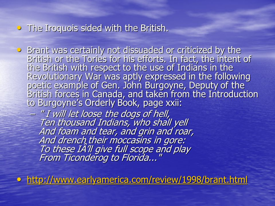 The Iroquois sided with the British. The Iroquois sided with the British.