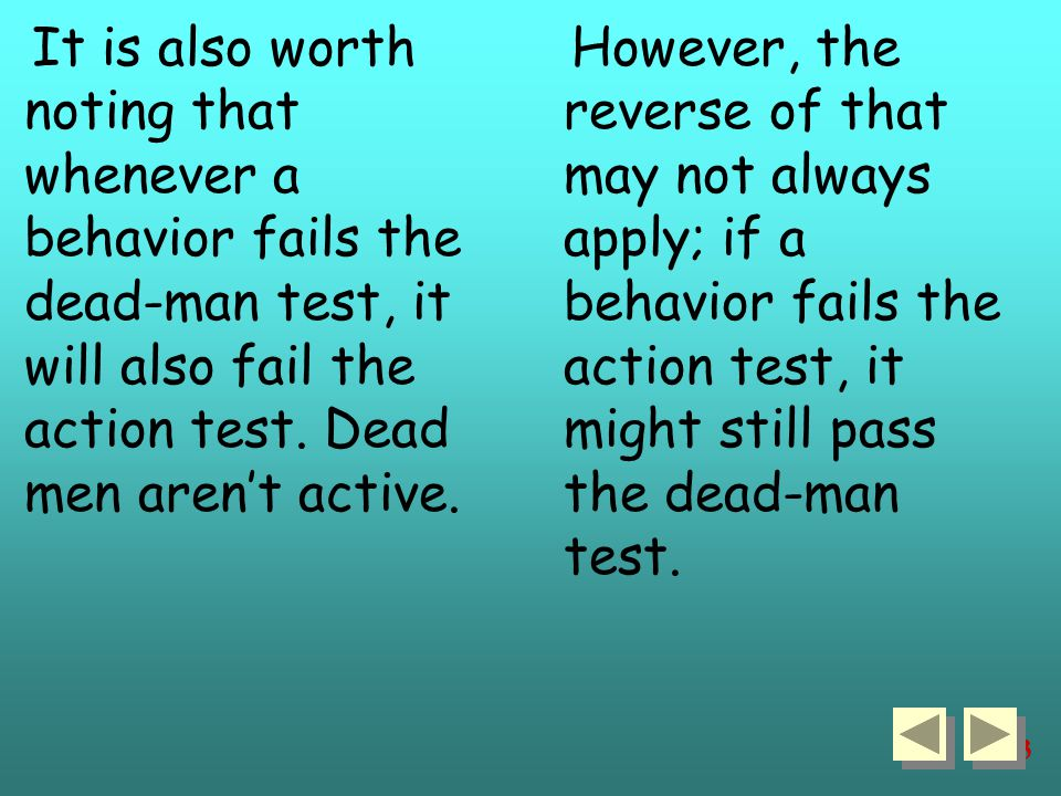 113 It is also worth noting that whenever a behavior fails the dead-man test, it will also fail the action test.