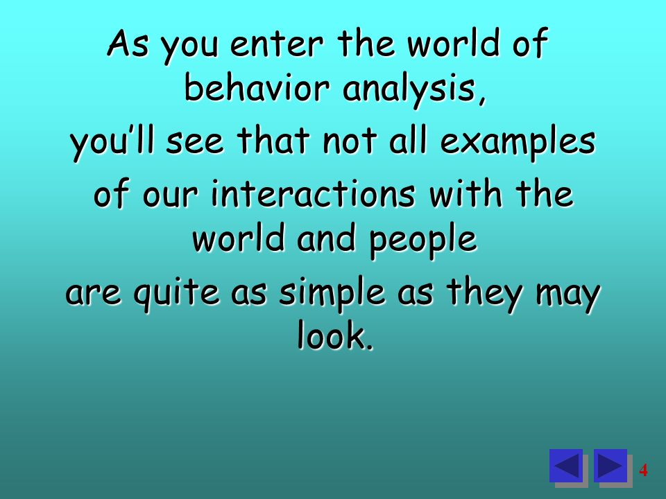85 When analyzing contingencies, try to envision exactly what the person is doing and write that in the behavior box.
